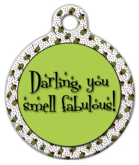 You Smell Fabulous Pet ID Tag