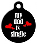 image: Dad is Single Dog ID Tag