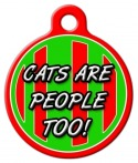 image: Cats Are People Too Pet ID Tag