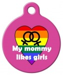 Pet Name Tag for the LGBT Community - My Mommy Likes Girls