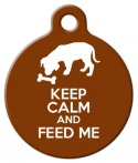 image: Keep Calm - Feed Me Pet ID Tag