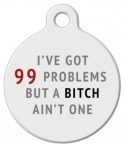 image: 99 Problems Dog ID Tag