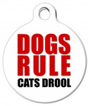 Dogs Rule Cats Drool! Dog ID Tag