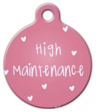High Maintenance Pet ID Tag