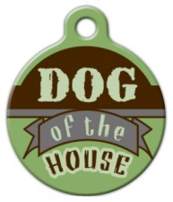 Dog of the House Pet ID Tag