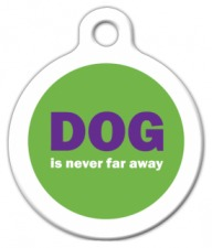 DOG is Never Far Away Tag