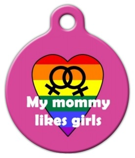 My Mommy Likes Girls Pet Name Tag