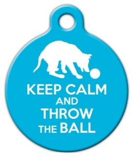 Keep Calm - Throw Ball Dog ID Tag
