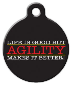 Life is Good Agility Dog Tag