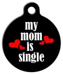 image: Mom is Single Dog Name Tag
