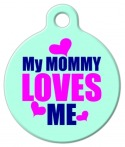 image: My Mommy Loves Me Pet Tag