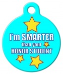 image: Smarter Than Honor Student Dog ID Tag