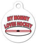 image: My Mommy Loves Hockey Pet ID Tag