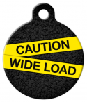 Wide Load Dog Identity Tag