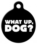 image: What Up Dog? Pet ID Tag for Dogs