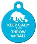 image: Keep Calm - Throw Ball Dog ID Tag