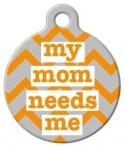image: My Mom Needs Me! Custom Name Tag