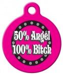 Image: 50 Angel 100 Bitch Pet ID Tag