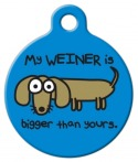 image: My Weiner Is Bigger ID Tag for Dogs