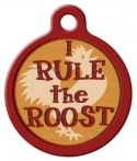 image: I Rule the Roost Dog Tag