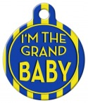 I'm the Grand Baby Pet ID Tag