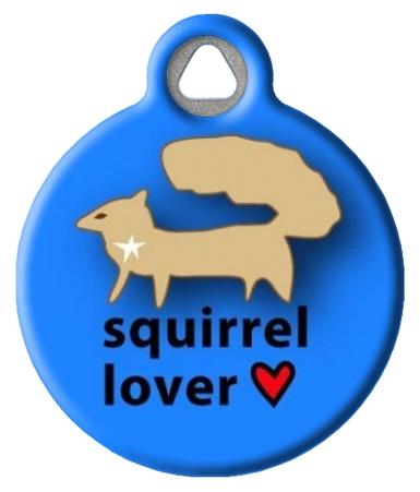 Squirrel Lover Dog ID Tag