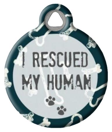 I Rescued My Human Pet ID Tag