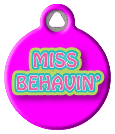 Miss Behavin' Pet ID Tag