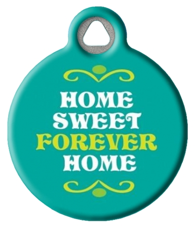 Home Sweet Forever Home Pet ID Tag