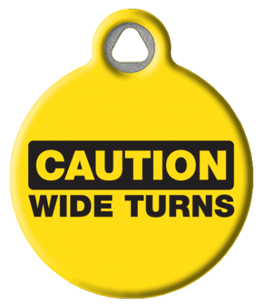 Caution Wide Turns Pet ID Tag
