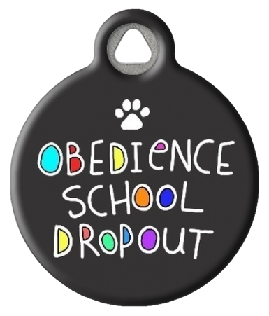 Obedience School Dropout ID Tag