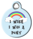 I Wish I Was a Pony Dog or Cat Tag